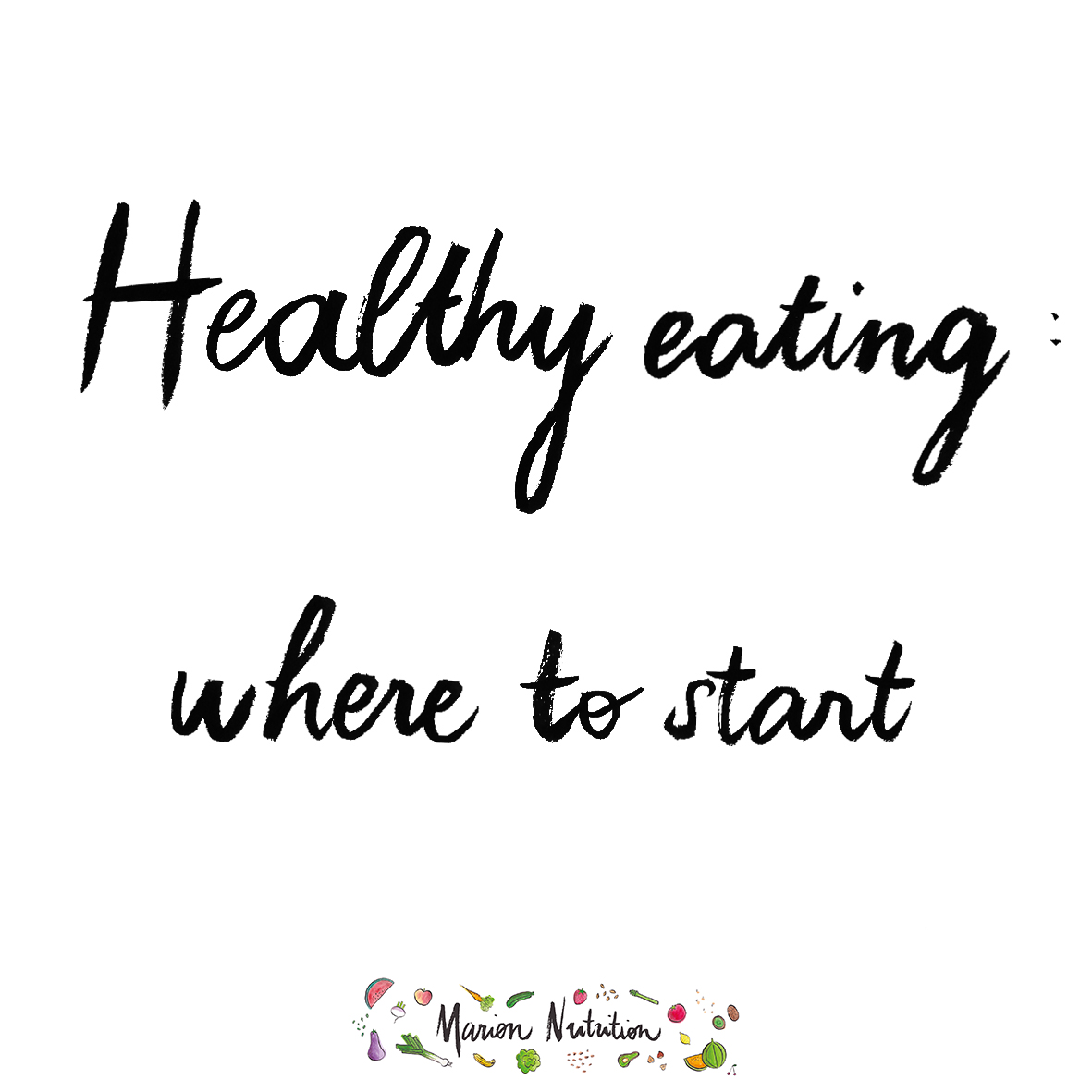 Healthy eating where to start